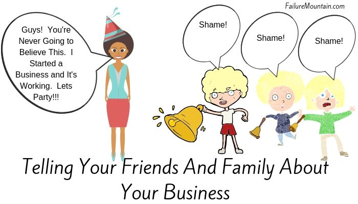 reactions from friends and family about business.